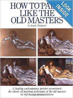 Joseph Sheppard - How to Paint Like the Old Masters
