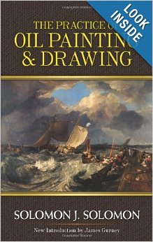 Solomon J. Solomon - The Practice of Oil Painting & Drawing